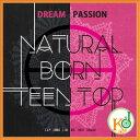 楽天韓Love【倉庫大放出 最大90%OFF・K-POPCD】 TEEN TOP - NATURAL BORN TEEN TOP [Passion/Dream] (6TH MINI ALBUM)(8804775063343)