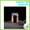 CNBLUE 7℃N スペシャル バージョン CD シーエヌブルー(8804775078766)(8804775078766)