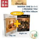 【K-POP・韓流】 WANNA ONE [0+1=1(I PROMISE YOU) ] 2nd Mini Album2種セット(Day+Night Ver)ワナワン/おまけ:生写真+トレカ(8809603..