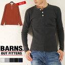 送料無料 BARNS OUTFITTERS バーンズ アウトフィッターズ ワッフルヘンリーネックTシャツ メンズ Tシャツ ワッフル Tシャツ BARNS Tシャツ 長袖 Tシャツ ロングスリーブ