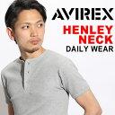 送料無料 AVIREX Tシャツ アビレックス デイリー Tシャツ avirex アヴィレックス メンズ レディース ヘンリーネック Tシャツ 6143504 618364