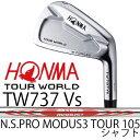 【がんばるべ岩手】HONMA GOLF ホンマゴルフ HONMA TOURWORLD TW737 Vs 単品(#3、#4、#11)アイアンN.S.PRO MODUS3 TOUR 105 シャフトホ..