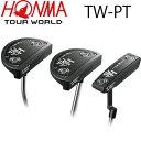 【がんばるべ岩手】【HONMA】ホンマゴルフ Tour Wrld ツアーワールド パター TW-PT