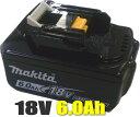 マキタ電動工具 18Vスライド式バッテリー【高容量6.0Ah】 BL1860B(残量表示機能付) A-60464