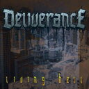 DELIVERANCE / LIVING HELL