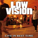 LOW VISION / LIVE IN BEST TIME