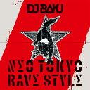 楽天KICKBACKDJ BAKU / NEO TOKYO RAVE STYLE