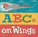 ABCs on Wings/バーゲンブック{Import3 RAMON OLIVERA 洋書 児童洋書 児童 子供 こども 英語 えいご 絵本 えほん 飛行機 乗り物}