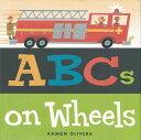 ABCs on Wheels/バーゲンブック{RAMON OLIVERA3 Import 洋書 児童洋書 児童 子供 こども 英語 えいご}
