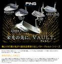 ●PING/ピン パターVAULT/ヴォルト[日本仕様モデル]