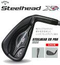 ●キャロウェイゴルフSteelhead XR PRO アイアン[日本仕様]スチールシャフト 6本セット(#5-9,PW)