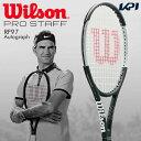 「グリップ3本プレゼント」ウイルソン Wilson テニス硬式テニスラケット プロスタッフ