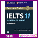 洋書(ORIGINAL) / Cambridge IELTS 11 General Training Student's Book with answers with Audio: Authentic Examination Papers (IEL..