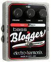 Electro Harmonix Bass Blogger 《エフェクター/ベース用ファズ/ディストーション》【送料無料】【ONLINE STORE】