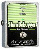 Electro Harmonix Hum Debugger 《エフェクター/ノイズリダクション》【送料無料】【マーキングシールプレゼント】