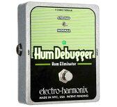 Electro Harmonix Hum Debugger 【次回入荷予約受付中】