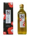 『純椿油』長崎・五島産 純つばき油 500ml 発送は宅配便のみ対応致します