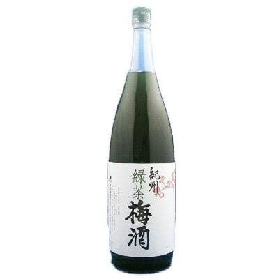 紀州 緑茶梅酒 12°1800ml【RCP】