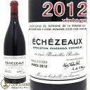 ドメーヌ・ド・ラ・ロマネ・コンティ[DRC]エシェゾー グラン・クリュ[2012] 赤ワイン/辛口 [750ml]Domaine de la Romanee Conti[DRC]Echezeaux Grand Cru 2012