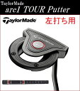 テーラーメイド ゴルフ クラブ 左用 パター【TaylorMade】arc1 TOUR レフティーテーラーメイド アークワン ツアー レフティー長さ:34インチグリップ:TM Winn arc Grip付属品:専用ヘッドカバー