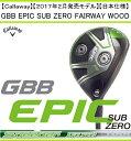 キャロウェイ ゴルフ クラブ フェアウェイウッド【Callaway】GBB EPIC SUB ZER...
