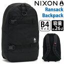 ショッピングタブレット NIXON ニクソン 正規品 リュックサック リュック レディース 女性 女の子 大容量 タブレットPC収納 A4 B4 通勤 通学 ボードストラップ 26L 人気 デイパック ランサックバックパック Ransack Backpack