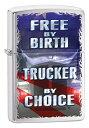 Zippo ジッポー Free by Birth, Trucker by Choice 29078 zippo ジッポライター オプション購入で名入れ可