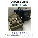 ARCH&LINE UTILITY BAG リュック