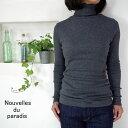 店内全商品P5倍! 【追跡メール便無料】 Nouvelles du paradis パラディ コットンテレコ タートルネック