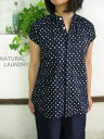 ■SALE商品■NATURAL LAUNDRY ナチュラルランドリー ドットフラワー刺繍 比翼フレンチシャツ