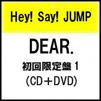 【入荷済み】DEAR. (初回限定盤1/CD+DVD)  Hey! Say! JUMP / ヘイセイジャンプ
