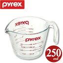パイレックス PYREX 計量カップ メジャーカップ 250ml ( 強化ガラス 透明 ガラス 容器 ガラス容器 )