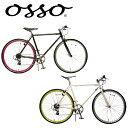 【円高還元】TOPONE OSSO(オッソ) 700c クロモリクロスバイク シマノ7段変速 osso7007 【YDKG-td】