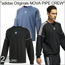 """adidas Originals アディダス オリジナルス CE4832 CE4833""""NOVA PIPE CREW""""ノバ パイプ クルー ネック スウェット トレーナー トレフォイル 三つ葉 刺繍 ストリート レディース メンズ 2カラー 国内正規"""