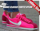 【送料無料 ナイキ スニーカー ウィメンズ コルテッツ レディースサイズ】NIKE WMNS CLASSIC CORTEZ NYLON pink blast/wht