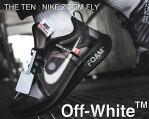 お得な割引クーポン発行中!!【送料無料 ナイキ ズームフライ オフホワイト】THE 10 : NIKE ZOOM FLY OFF-WHITE black/white-cone-black ブラック スニーカー オフホワイト