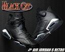 最大10,000円OFFクーポン発行中!【ナイキ スニーカー ジョーダン 6】NIKE AIR JORDAN 6 RETRO BLACK CAT noir/blk-noir