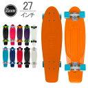 [全品送料無料]ペニー スケートボード Penny Skateboards スケボー 27インチ ニッケルシリーズ PNYCOMP27 ミニクルーザー コンプリート..