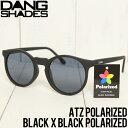 【送料無料】 DANG SHADES ダンシェイディーズ ATZ POLARIZED SUNGLASSES 偏光サングラス BLACK X BLACK