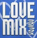 楽天浅草マッハ!![100円便OK]【新品】【CD】Love mix −Blue−【RCP】[お取寄せ品]