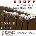 б┌┴ў╬┴╠╡╬┴б█б┌2018╟пете╟еыб█ ONOFF for LADY FAIRWAY ARMS LADY COLOR CUSTAM еке╬е╒ е╒езевежезедеже├е╔ б┌17awб█