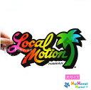 ハワイ ステッカー Local Motion(ローカルモーション)(レインボー)(大)【ハワイアン雑貨】【ハワイ雑貨】【DM便・ネコポス対応可】サーフボード スノーボード ステッカー