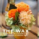 母の日贈る プリザーブド ギフト 早割 特典 THE WAX...