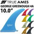 """ロングボード用センターフィン TRUE AMES GEORGE GREENOUGH 4A 10.0"""" トゥルーアームズフィン ジョージグリーノウ シングルフィン 【火曜日発送不可】【あす楽対応】"""