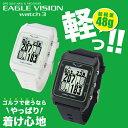 【送料無料】 EAGLE VISION watch3 イーグルビジョン ウォッチ3 EV-616 高精度GPSゴルフナビ [距離測定器]