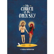The CHURCH of the OPEN SKY ザ チャーチオブ ザ オープンスカイ NATHAN OLDFILDS FILMS 日本語字幕付き/サーフィンDVD【ゆうパケット対応】【小型宅配便】【コンビニ受取対応商品】【RCP】【人気商品】
