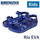 ビルケンシュトック キッズ リオ BIRKENSTOCK RIO EVA KID'S