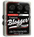 【正規輸入品】electro-harmonix 《ベース用ファズ/ディストーション》Bass Blogger エレハモ / ベース・ブロガー【RCP】