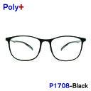 ショッピング価格 送料無料 メガネ 度付き Poly Plus P1708 ブラック Air 軽い 超軽量 超弾性のあるTR90 グリルアミド素材 ブルーライトカット 家用 布ケース 2019