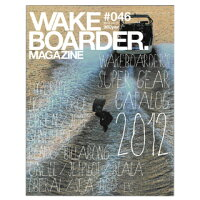 WAKEboarder MAGAZINE ウェイクボーダーマガジン #046 2012 vol.01 【ネコポス対応可】【02P14Sep17】の画像